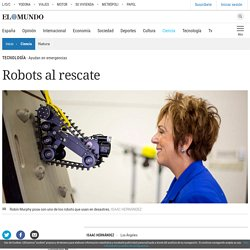Robots al rescate