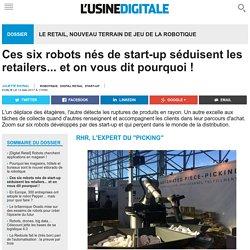 Ces six robots nés de start-up séduisent les retailers... et on vous dit pourquoi !