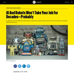 AI And Robots Won't Take Your Job For Decades—Probably