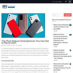 The Most Robust Smartphones You Can Get in March 2021 - Go Software Mart