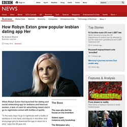 How Robyn Exton grew popular lesbian dating app Her