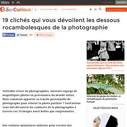 19 clichés qui vous dévoilent les dessous rocambolesques de la photographie
