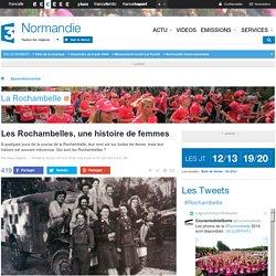 Les Rochambelles, une histoire de femmes - France 3 Basse-Normandie