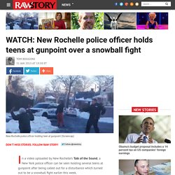 WATCH: New Rochelle police officer holds teens at gunpoint over a snowball fight