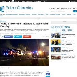 VIDEO La Rochelle : incendie au lycée Saint-Exupéry - France 3 Poitou-Charentes