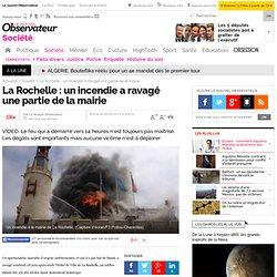 La Rochelle : un incendie ravage la mairie