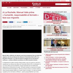 A La Rochelle, Manuel Valls prône «humanité, responsabilité et fermeté» face aux migrants
