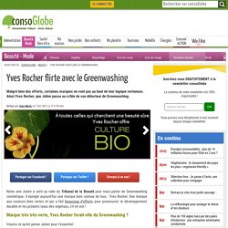 Yves Rocher flirte avec le Greenwashing