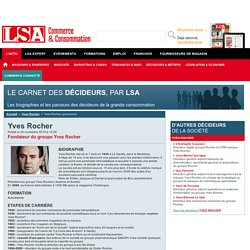 Yves Rocher : Tout savoir sur Yves Rocher, Fondateur du groupe Yves Rocher