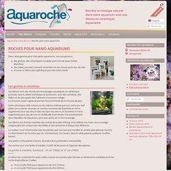 Roches pour nano aquariums