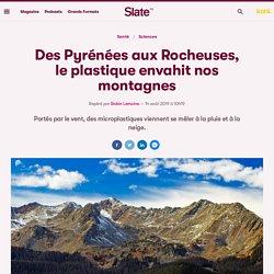 SLATE 14/08/19 Des Pyrénées aux Rocheuses, le plastique envahit nos montagnes