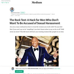 The Rock Test: A Hack for Men Who Don't Want To Be Accused of Sexual Harassment