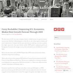 Improving U.S. Economics, Modest Rent Growth Forecast Through 2019 – Corey Rockafeler