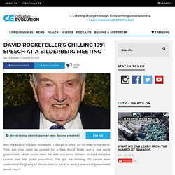 David Rockefeller's Chilling 1991 Speech At A Bilderberg Meeting – Collective Evolution
