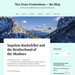 Supriem Rockefeller and the Brotherhood of the Shadows – Wes Penre Productions — the Blog