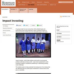 Harnessing the Power of Impact Investing :: The Rockefeller Foun