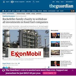Rockefeller family charity to withdraw all investments in fossil fuel companies