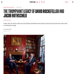 David Rockefeller and Jacob Rothschild's Business Deal Created a Historic Legacy