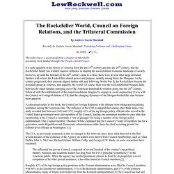 The Rockefeller World, Council on Foreign Relations, and the Trilateral Commission by Andrew Gavin Marshall