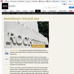 Rockefellerové: Svět patří nám - E15.cz / Zen