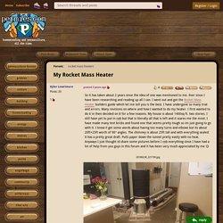 My Rocket Mass Heater (rocket mass heater forum at permies)