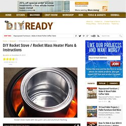 DIY Rocket Stove / Rocket Mass Heater Plans & Instructions - DIY Ready - DIY Ready