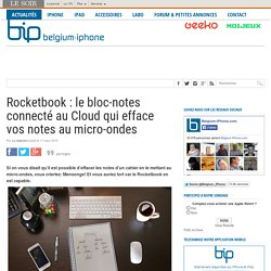 Rocketbook : le bloc-notes connecté au Cloud qui efface vos notes au micro-ondes