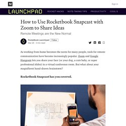 How to Use Rocketbook Snapcast with Zoom to Share Ideas