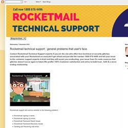 Rocketmail Technical Support: Rocketmail technical support : general problems that user's face.