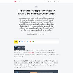 RockMelt: Netscape's Andreessen Backing Stealth Facebook Browser