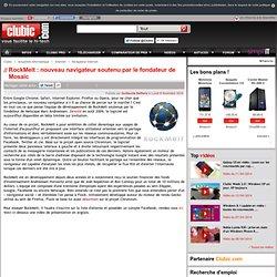 RockMelt : nouveau navigateur soutenu par le fondateur de Mosaïc