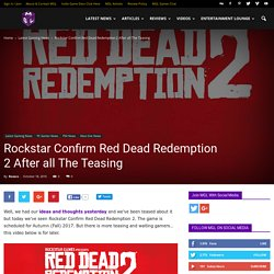 Rockstar Confirm Red Dead Redemption 2 After All The Teasing