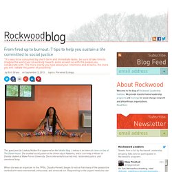 Rockwood Leadership BlogFrom fired up to burnout: 7 tips to help you sustain a life committed to social justice