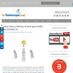 Dime cómo y dónde y te diré qué rodilla del corredor es - La Fisioterapia.net, tu blog de fisioterapia y salud