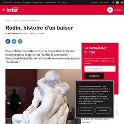 Rodin, histoire d'un baiser