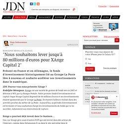 """""""Nous souhaitons lever jusqu'à 80millions d'euros pour XAnge Capital2"""""""