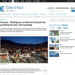 Cannes : Rodriguez, ex-fleuron français du yachting de luxe, fait naufrage - France 3 Côte d'Azur