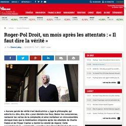 Roger-Pol Droit, un mois après les attentats : « Il faut dire la vérité »