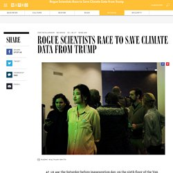 Rogue Scientists Race to Save Climate Data from Trump