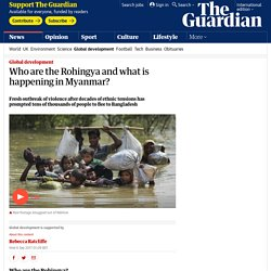 Who are the Rohingya and what is happening in Myanmar?
