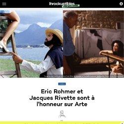 Eric Rohmer et JacquesRivette sont à l'honneur sur Arte