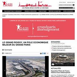 LE GRAND ROISSY, UN POLE ECONOMIQUE MAJEUR DU GRAND PARIS