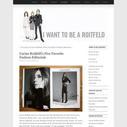 Carine Roitfeld's Five Favorite Fashion Editorials - Journal - I Want To Be A Roitfeld