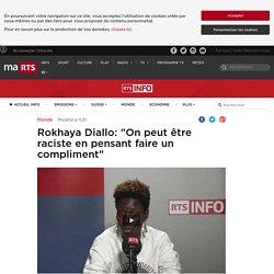 """Rokhaya Diallo: """"On peut être raciste en pensant faire un compliment"""""""