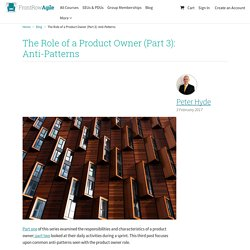 The Role of a Product Owner (Part 3): Anti-Patterns