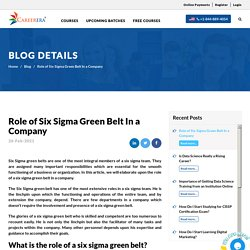 Role of Six Sigma Green Belt In a Company