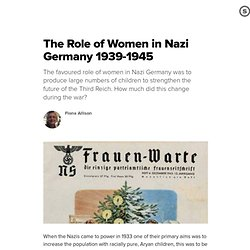 The Role of Women in Nazi Germany 1939-1945