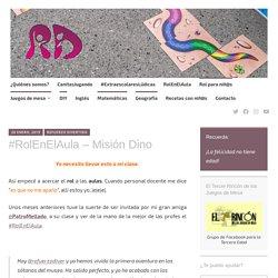 #RolEnElAula – Misión Dino – Refuerzo Divertido