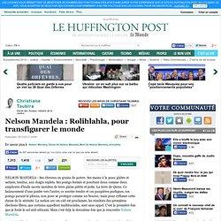 Nelson Mandela : Rolihlahla, pour transfigurer le monde