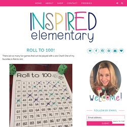 Roll to 100! - Inspired Elementary
